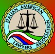 Professional Affiliation: Italian American Lawyers Association